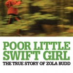 Poor Little Swift Girl: The True Story of Zola Budd